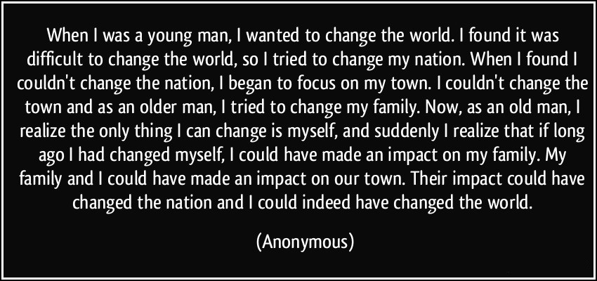 quote-when-i-was-a-young-man-i-wanted-to-change-the-world